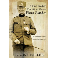 A Fine Brother: The Life of Captain Flora Sandes (BOK)
