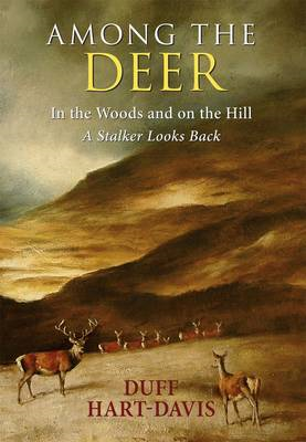 Among the Deer: In the Woods and on the Hill - A Stalker Looks Back (BOK)