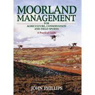 Moorland Management: For Agriculture, Conservation and Field Sports - A Practical Guide (BOK)