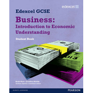 Edexcel GCSE Business: Introduction to Economic Understandin (BOK)