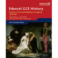 Edexcel GCE History A2 Unit 3 A1 Protest, Crisis and Rebelli (BOK)