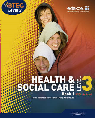 BTEC Level 3 National Health and Social Care: Student Book 1 (BOK)