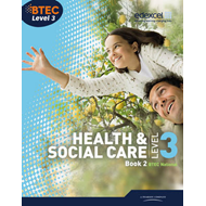 BTEC Level 3 National Health and Social Care: Student Book 2 (BOK)