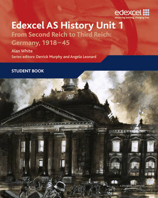 Edexcel GCE History AS Unit 1 F7 from Second Reich to Third Reich: Germany 1918-45 (BOK)