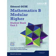 GCSE Mathematics Edexcel 2010: Spec B Higher Unit 3 Student Book (BOK)