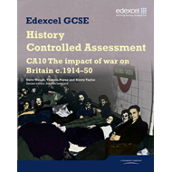 Edexcel GCSE History: CA10 the Impact of War on Britain C1914-50 Controlled Assessment Student Book (BOK)