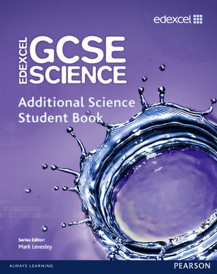 Edexcel GCSE Science: Additional Science Student Book (BOK)