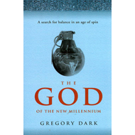 God of the New Millennium: A Search for Balance in an Age of Spin (BOK)