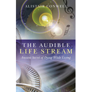 The Audible Life Stream: Ancient Secret of Dying While Living (BOK)
