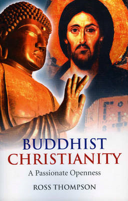 Buddhist Christianity: A Passionate Openness (BOK)