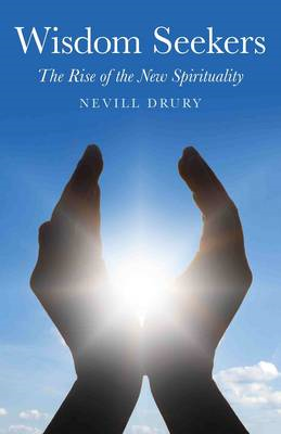 Wisdom Seekers: The Rise of the New Spirituality (BOK)