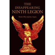 The Disappearing Ninth Legion: A Popular History (BOK)