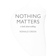 Nothing Matters: A Book About Nothing (BOK)
