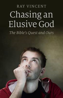 Chasing an Elusive God: The Bible's Quest and Ours (BOK)