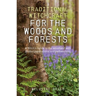Traditional Witchcraft for the Woods and Forests (BOK)