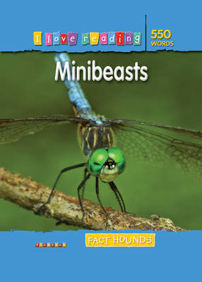 I Love Reading Fact Hounds 550 Words: Minibeasts: Fact Hounds (BOK)