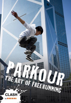 Clash Level 2: Parkour: The Art of Freerunning (BOK)