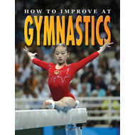 How to Improve at Gymnastics (BOK)