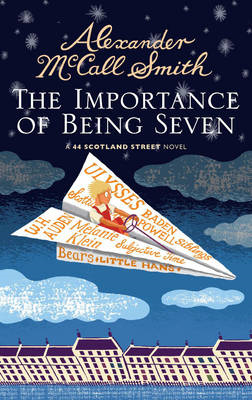 The Importance of Being Seven: 44 Scotland Street (BOK)
