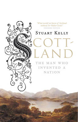 Scott-land: The Man Who Invented a Nation (BOK)