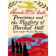 Precious and the Mystery of Meerkat Hill: A New Case for Precious Ramotwse (BOK)