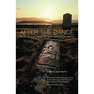After the Dance: Selected Stories of Iain Crichton Smith (BOK)