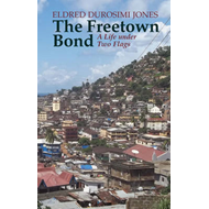 The Freetown Bond: A Life Under Two Flags (BOK)