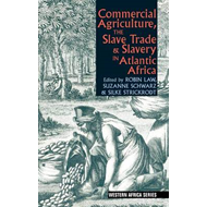 Commercial Agriculture, the Slave Trade & Slavery in Atlanti (BOK)