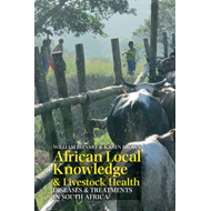 African Local Knowledge & Livestock Health: Diseases & Treatments in South Africa (BOK)