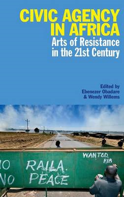 Civic Agency in Africa: Arts of Resistance in the 21st Century (BOK)