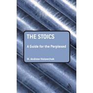 The Stoics: A Guide for the Perplexed (BOK)