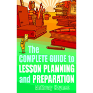 The Complete Guide to Lesson Planning and Preparation (BOK)