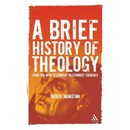A Brief History of Theology: From the New Testament to Feminist Theology (BOK)