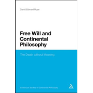 Free Will and Continental Philosophy (BOK)
