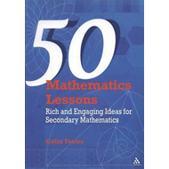 50 Mathematics Lessons: Rich and Engaging Ideas for Secondary Mathematics (BOK)