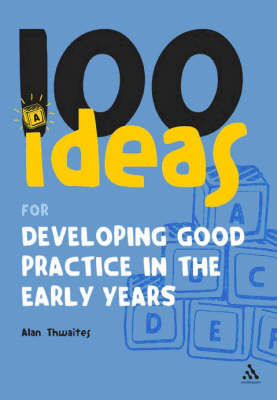 100 Ideas for Developing Good Practice in the Early Years (BOK)