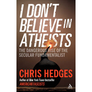 I Don't Believe in Atheists (BOK)