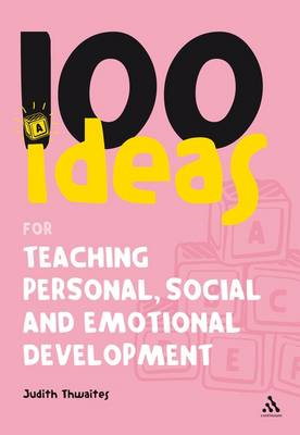 100 Ideas for Teaching Personal, Social and Emotional Develo (BOK)