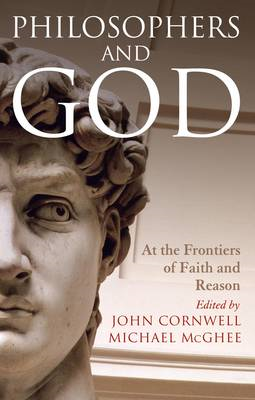 Philosophers and God: At the Frontiers of Faith and Reason (BOK)