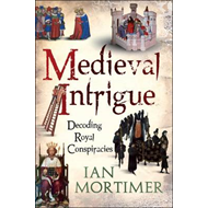 Medieval Intrigue: Royal Murder and Regnal Legitimacy (BOK)