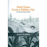 Field Notes From a Hidden City (BOK)