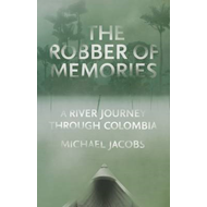 The Robber of Memories: A River Journey Through Colombia (BOK)