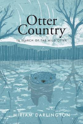 Otter Country: In Search of the Wild Otter (BOK)