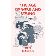 The Age of Wire and String (BOK)
