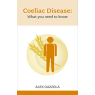 Coeliac Disease: What You Need to Know (BOK)