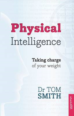 Physical Intelligence; How to Take Charge of Your Weight (BOK)