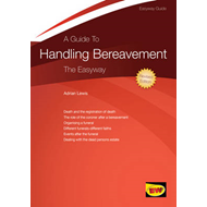 A Guide to Handling Bereavement: The Easyway (BOK)