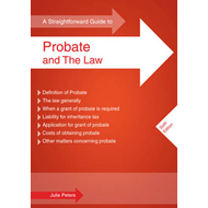 A Straightforward Guide to Probate and the Law (BOK)