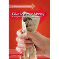 Give Me Your Money!: A Straightforward Guide to Debt Collection (BOK)