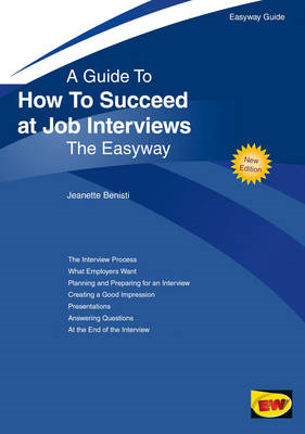 Guide to How to Succeed at Job Interviews: The Easyway (BOK)